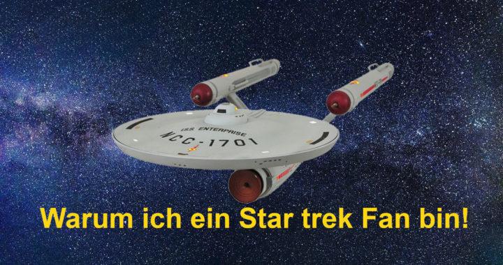 Warum ich ein Star Trek Fan bin